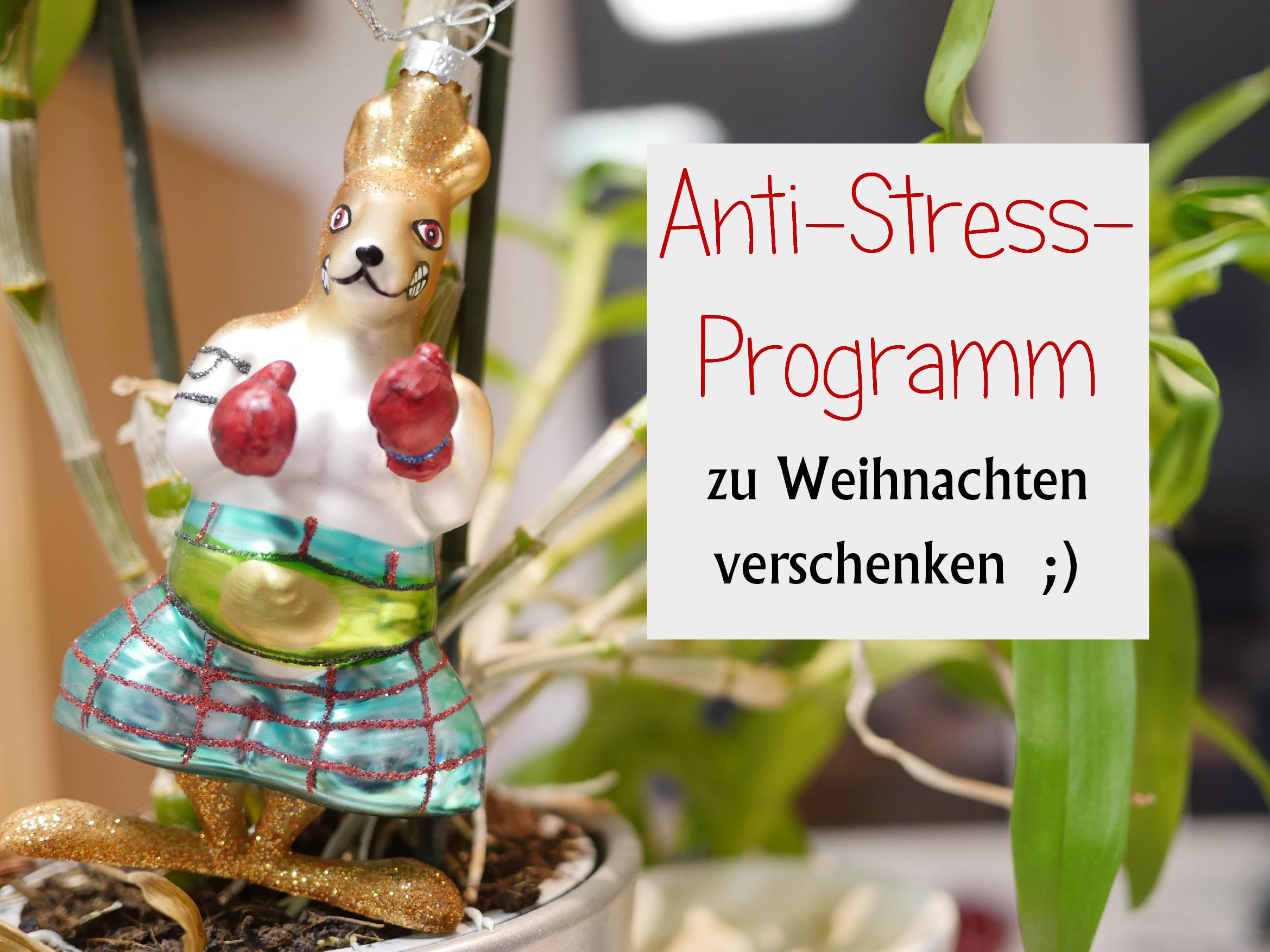 """Verschenk' ein """"Anti-Stress-Programm"""" zu Weihnachten!"""
